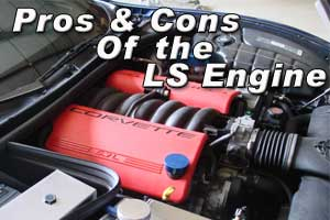 Pros and Cons of the LS engine